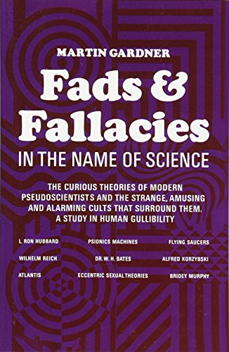 Fads and Fallacies in the Name of Science, by Gardner, M.