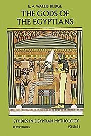 The Gods of the Egyptians, Volume 1 de E. A.…