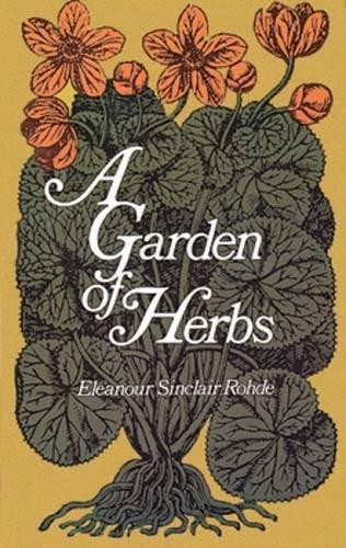 A Garden of Herbs, Rohde, Eleanour Sinclair