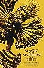 Magic and Mystery in Tibet - Madame Alexandra David-Neel