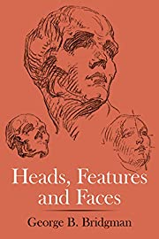 Heads, Features and Faces (Dover Anatomy for…
