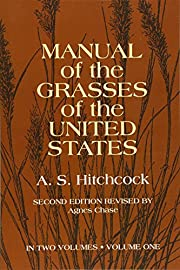 Manual of the Grasses of the United States…