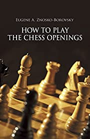 How to Play the Chess Openings (Dover Chess)…