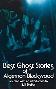 Best Ghost Stories of Algernon Blackwood…