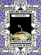 Nature Fantasy Designs by William Rowe