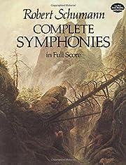 Complete Symphonies in Full Score por Robert…