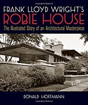 Frank Lloyd Wright's Robie House: The…