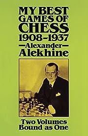 Alexander Alekhine - My Best Games of Chess…