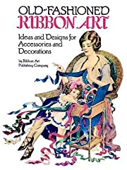 Old-Fashioned Ribbon Art: Ideas and Designs…