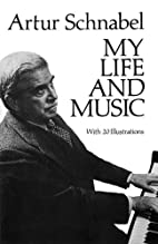My Life and Music by Artur Schnabel