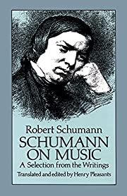 Schumann on Music: Selection from the…