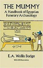 The Mummy: A Handbook of Egyptian Funerary…