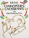 Gymnopédies, Gnossiennes, and other works for piano / Erik Satie