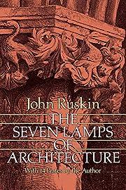 The Seven Lamps of Architecture por John…