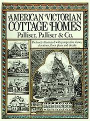 American Victorian Cottage Homes de Palliser…