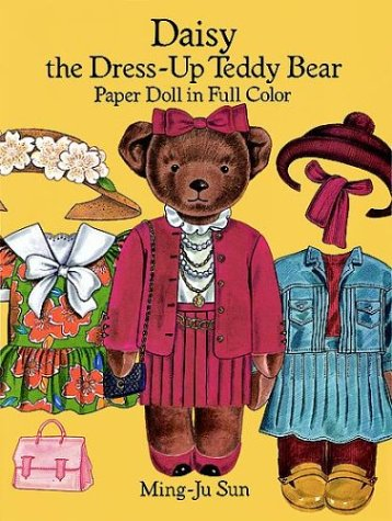 Daisy the Dress-Up Teddy Bear Paper Doll in Full Color, Sun, Ming-Ju