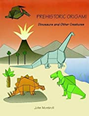 Prehistoric Origami: Dinosaurs and Other…
