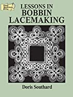 Lessons in Bobbin Lacemaking by Doris…
