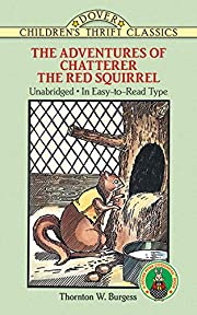 The Adventures of Chatterer the Red Squirrel…