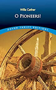 O Pioneers! (Dover Thrift Editions) –…