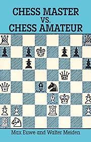 Chess Master vs. Chess Amateur (Dover Chess)…