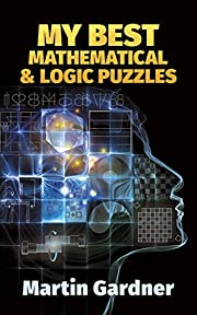 My Best Mathematical and Logic Puzzles…