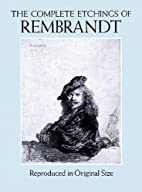 The Complete Etchings of Rembrandt:…