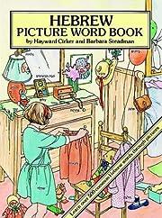 Hebrew Picture Word Book par Hayward Cirker