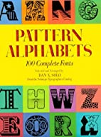 Pattern Alphabets: 100 Complete Fonts by Dan…