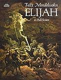 Mendelssohn: Elijah in Full Score [ペーパーバック] Mendelssohn  Felix