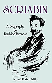 Scriabin, a Biography: Second, Revised…