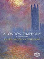 A London Symphony [score] by Ralph Vaughan…