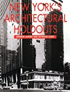 New York's Architectural Holdouts by Andrew…