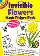 Invisible Flowers Magic Picture Book by Anna…