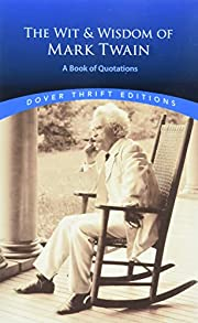 The wit and wisdom of Mark Twain : a book of…