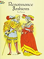 Renaissance Fashions by Tom Tierney