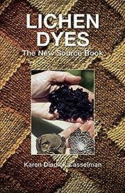 Lichen Dyes: The New Source Book por Karen…