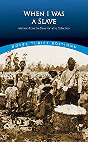 When I Was a Slave: Memoirs from the Slave…
