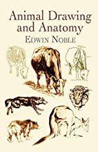 Animal Drawing and Anatomy by Edwin Noble