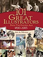 101 Great Illustrators from the Golden Age,…