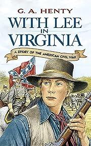 With Lee in Virginia por G. A. Henty