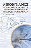 Aerodynamics : selected topics in the light of their historical development / Theodore von Kármán