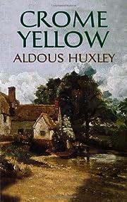 Crome Yellow de Aldous Huxley