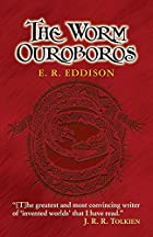 The Worm Ouroboros by E. R. Eddison