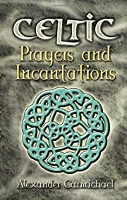 Celtic prayers and incantations av Alexander…