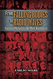 From falling bodies to radio waves : classical physicists and their discoveries / Emilio Segrè