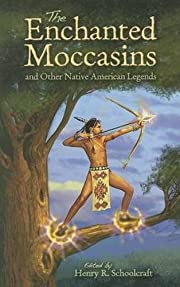The enchanted moccasins : and other Native…