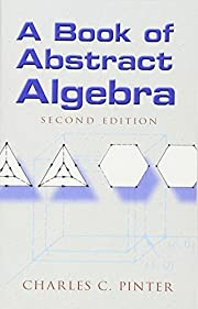 A Book of Abstract Algebra: Second Edition…