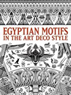 Egyptian Motifs in the Art Deco Style by…