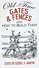 Old-time gates & fences and how to build…